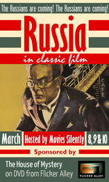 Russia in Classic Film Blogathon, Flicker Alley, Movies Silently